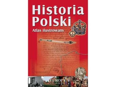 Sławomir Mierzwa HISTORIA POLSKI. Atlas ilustrowany eBook  - kliknij, aby powiększyć