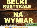 belki rustykalne NA WYMIAR, cała Polska
