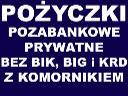 Pożyczki bez BIK, BIG i KRD, z komornikiem, cała Polska