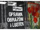 Oprawa obrazów i luster , Poznań, wielkopolskie