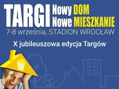 Targi Mieszkaniowe Nowy DOM Nowe MIESZKANIE - 7 i 8 września