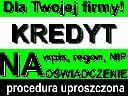 Kredyt dla Twojej Firmy procedura uproszczona!!, cała Polska